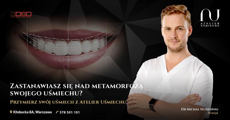Protetyk Warszawa, protetyka Mokotów, Ursynów, Dr Protetyk Michał Dudziński Atelier Uśmiechu